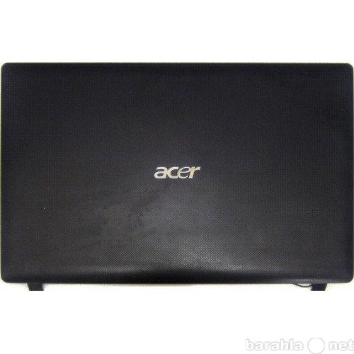 Продам Крышка экрана Acer Aspire 5253