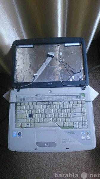 Продам Ноутбук ACER Aspire 5315 на З/Ч
